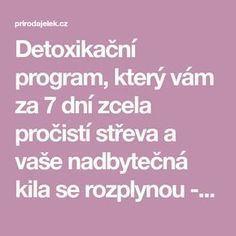 Detoxikační program, který vám za 7 dní zcela pročistí střeva a vaše nadbytečná kila se rozplynou - Strana 2 z 2 - Příroda je lék Kili, Program, Detox, Health And Beauty, Sport, Medicine, Deporte, Sports