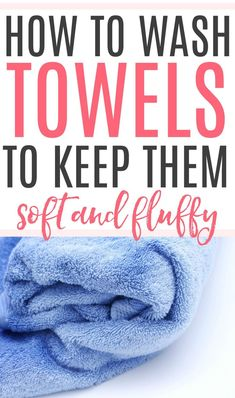 Want those new towels to stay fluffy? Check out these great tips on how to wash … Want those new towels to stay fluffy? Check out these great tips on how to wash towels to keep them soft and fluffy. Pin: 1200 x 2029