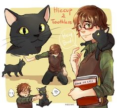 "2) If Hiccup and Jack are an ordinary students and they were a roommate XD  Hiccup has a cat ,he rescue this stray cat from the car accident that made this cat lost a tail ,and name him ""Toothless"" because he has only one teeth.   Hiccup conceal about his pet from father because his dad hate cat .  He had a simple student life until he met Jack Frost ,a new hot student who become his roommate ,and change his boring life to chaos life but more funny ;D  Oh and Jack has a pet too !"