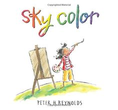 Sky Color by Peter Reynolds is one of his newest children's picture book about creativity. How will Marisol paint the sky when she runs out of blue paint?