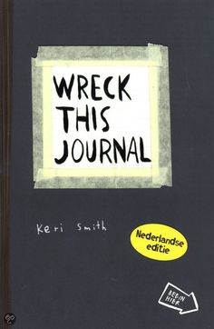 Wreck this journal ~ Keri Smith