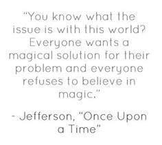 Day 20: favorite OUAT quote- I love quote probably because its relatable and true. I love it. I use it once in a while and it means a lot even though it's so simple. It's just meaningful I think.