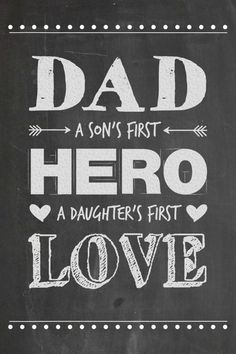 Dad - A Son's First Hero, A Daughter's First Love - - Juggling Act Mama free Father's Day chalkboard printable
