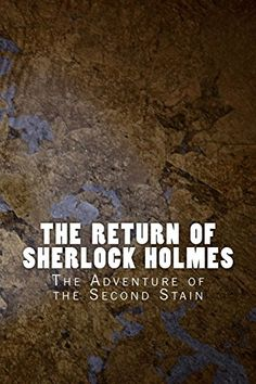 """(6"""" x 9"""" w/Matte Cover Finish)    The Return of Sherlock Holmes: The Adventure of the Second Stain (Sherlock 1905) (Volume 13) by Sir Arthur Conan Doyle http://www.amazon.com/dp/1530740185/ref=cm_sw_r_pi_dp_UhC.wb1R019C8"""