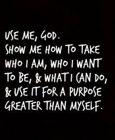 Use me, God