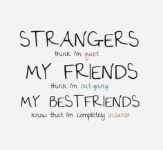 Only your best friends know for sure..