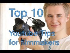 Top 10 Youtube tips - for Filmmakers! - YouTube