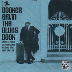 "BOOKER ERVIN: "" the bues book "" (fantasy records ) personnel :Booker Ervin - tenor saxophone Carmell Jones - trumpet Gildo Mahones - piano Richard Davis - bass Alan Dawson - drums http://www.qobuz.com/fr-fr/album/the-blues-book-booker-ervin/0002521867802"