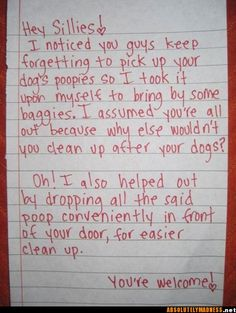I NEED to do this to the people in my complex.