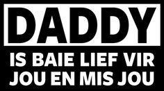 To all my Kiddies Afrikaans, Daddy, Calm, Random, Fathers, Casual