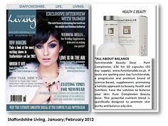 """Staffordshire Living, January/February 2012: """"Supplements promoting a holistic approach to beauty, health and nutrition have the solution to balance your skin."""""""
