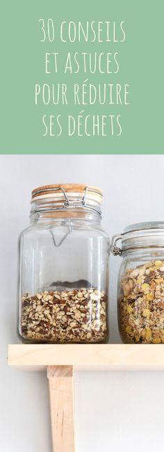 Zéro déchet : 30 conseils et astuces pour consommer mieux et réduire ses déchets !