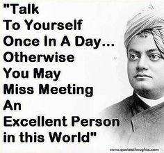 Talk to yourself at least once in a Day. Otherwise you may miss a meeting with an EXCELLENT person in this World. Apj Quotes, Lesson Quotes, People Quotes, Famous Quotes, Wisdom Quotes, True Quotes, Quotes To Live By, Motivational Quotes, Inspirational Quotes