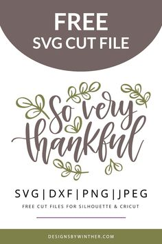 So very thankful. Free thanksgiving svg file for silhouette and cricut – Designs By Winther Cricut Fonts, Cricut Cards, Svg Files For Cricut, Cricut Vinyl, Free Font Design, Design Logo, Lettering Design, Thanksgiving Projects, Thanksgiving Decorations
