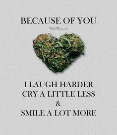 Because Of You Marijuana • r/trees