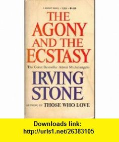 The Agony and the Ecstasy a Novel of Michelangelo Irving Stone ,   ,  , ASIN: B000K0I87C , tutorials , pdf , ebook , torrent , downloads , rapidshare , filesonic , hotfile , megaupload , fileserve