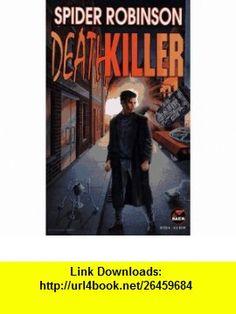 Deathkiller (9780671877224) Spider Robinson , ISBN-10: 0671877224  , ISBN-13: 978-0671877224 ,  , tutorials , pdf , ebook , torrent , downloads , rapidshare , filesonic , hotfile , megaupload , fileserve