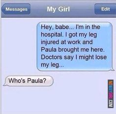 Who's Paula Funny Text. Yep, that's all that matters.  He has another leg, blah haaaaa!