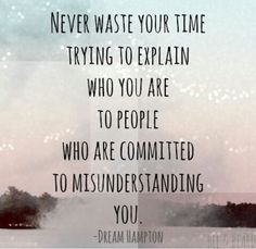 Never waste your time.