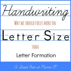 Why we should focus more on letter SIZE than letter FORMATION when working on handwriting. A compelling read!