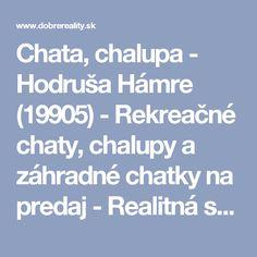 Chata, chalupa - Hodruša Hámre (19905) - Rekreačné chaty, chalupy a záhradné chatky na predaj - Realitná spoločnosť Dobré Reality - Pobočka Banská Štiavnica