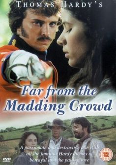 Far from the Madding Crowd - I love this movie! Especially Nathaniel Parker as Gabriel Oak.