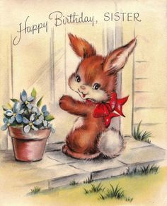 Bunny at the door Sister happy birthday card vintage retro Happy Birthday 1, Retro Birthday, Vintage Birthday Cards, Happy Birthday Greetings, Sister Birthday, Vintage Greeting Cards, Vintage Ephemera, Birthday Greeting Cards, Vintage Postcards
