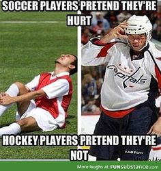 Hockey players - Funny observation: Soccer players pretend theyre hurt, hockey players pretend they are not. HOCKEY RULES ALL! Funny Sports Memes, Sports Humor, Funny Memes, Funniest Memes, Hilarious, Nerd Memes, It's Funny, Hockey Memes, Hockey Quotes