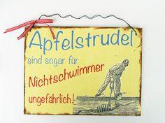 *Apfelstrudel sind sogar für Nichtschwimmer ungefährlich*    Witziges Schild für die Wohnungstür.   Das Schild ist im Shabby vintage look be...