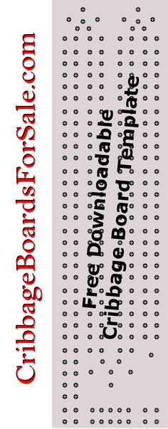 Save money on your next cribbage board wood craft project, with this free, downloadable, actual size cribbage board template from CribbageBoardsForSale.com This is a two player continuous play to 120 points printable cribbage board template.This two player cribbage board template has a classic style which was modeled after the vintage Drueke 2050 Cribbage board.