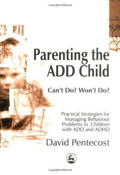 Parenting the ADD Child: Can't Do? Won't Do? Practical Strategies for Managing Behaviour Problems in Children with ADD and ADHD « LibraryUserGroup.com – The Library of Library User Group
