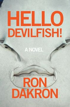 Hello Devilfish! by Ron Dakron, ISBN 978-0989512565
