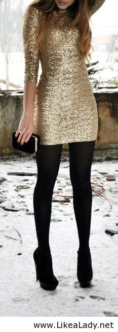 Gold dress black tights...LOVE THIS awesome new years eve outfit if its cold. This outfit, with a coat