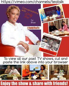 Hello hello, hope your weekend was fabulous!  Catch up on Conversations with Lady Tea's TV shows  if you missed any of our past shows check it out at the link below:  https://vimeo.com/channels/teatalk/164098997  The topics below are discussed:  #philanthropy #entrepreneurship #mentorship  #mentors #finances #nonprofit #domesticviolence #tvproducer #producer #humantrafficking #authors #youthprogram #midwifery #organdonation #motivationalspeaker #fashion #hairdesigner #tv #tvshow #host