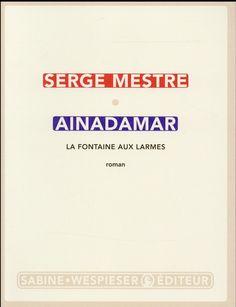 Ainadamar ; la fontaine aux larmes/Serge Mestre - Place des Libraires