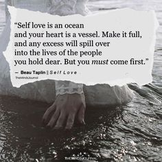 Self Love Is An Ocean And Your Heart Is A Vessel - https://themindsjournal.com/self-love-ocean-heart-vessel/
