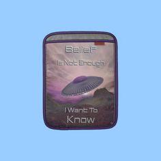 I Want To Know  iPad Sleeve from Bill M. Tracer Studio, at Zazzle: http://www.zazzle.com/i_want_to_know_ipad_sleeve-205231508293767194