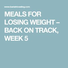 MEALS FOR LOSING WEIGHT – BACK ON TRACK, WEEK 5