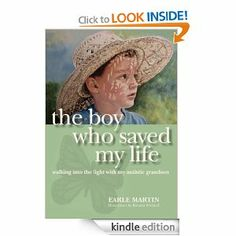 Amazon.com: The Boy Who Saved My Life: Walking into the Light with My Autistic Grandson eBook: Earle Martin, Roxana Wieland: Kindle Store Now through December 22, save up to 85% on more than 500 Kindle books. 2.99