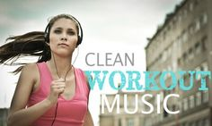 60 Clean Workout Songs- Great playlist!! The list keeps growing too!!!