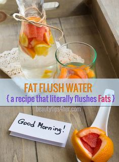 A Recipe For Fat Flush Water (It Literally Flushes Fat) | Beauty and MakeUp Tips