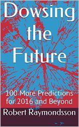 Dowsing the Future: 100 More Predictions for 2016 and Beyond Psychic Predictions, Up Book, Paranormal, The Twenties, The 100, Believe, Ebooks, Future, Reading