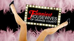 San Diego, Mar 5: Funniest Housewives Do Orange County