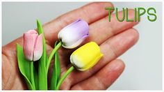 polymer clay Tulips TUTORIAL (Mother's Day project) - YouTube