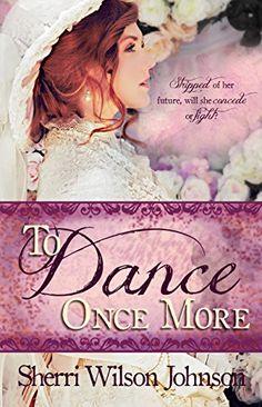 via bookbub.com, free 5/10, To Dance Once More (Hope of the South Book 1) - Kindle edition by Sherri Wilson Johnson. Religion & Spirituality Kindle eBooks @ Amazon.com.