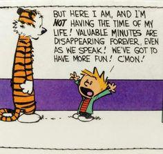 Calvin and Hobbes Best Calvin And Hobbes, Calvin And Hobbes Quotes, Calvin And Hobbes Comics, Disney Songs, Disney Quotes, Mutts Comics, Life Quotes, Funny Quotes, Funny Happy