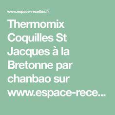 Thermomix Coquilles St Jacques à la Bretonne par chanbao sur www.espace-recettes.fr