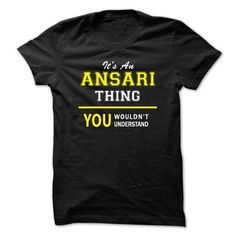 Its An ANSARI thing, you wouldnt understand !! - #gift for friends #funny hoodie. HURRY => https://www.sunfrog.com/Names/Its-An-ANSARI-thing-you-wouldnt-understand-.html?id=60505