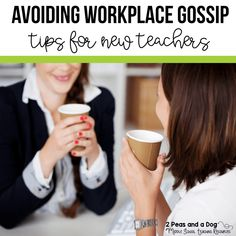 Avoiding Workplace Gossip Advice For Teachers - 2 Peas and a Dog Preschool Director, Professional Development For Teachers, Attitude Is Everything, New Teachers, Teacher Hacks, Growth Mindset, Gossip, Teaching Resources, Workplace
