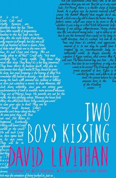 Two Boys Kissing by David Levithan - From the New York Times best-selling author of Every Day, another thoughtful and original perspective on the things we do for love.  #read #blloon #ebook #gay #books #lgbt #readlist #quotes